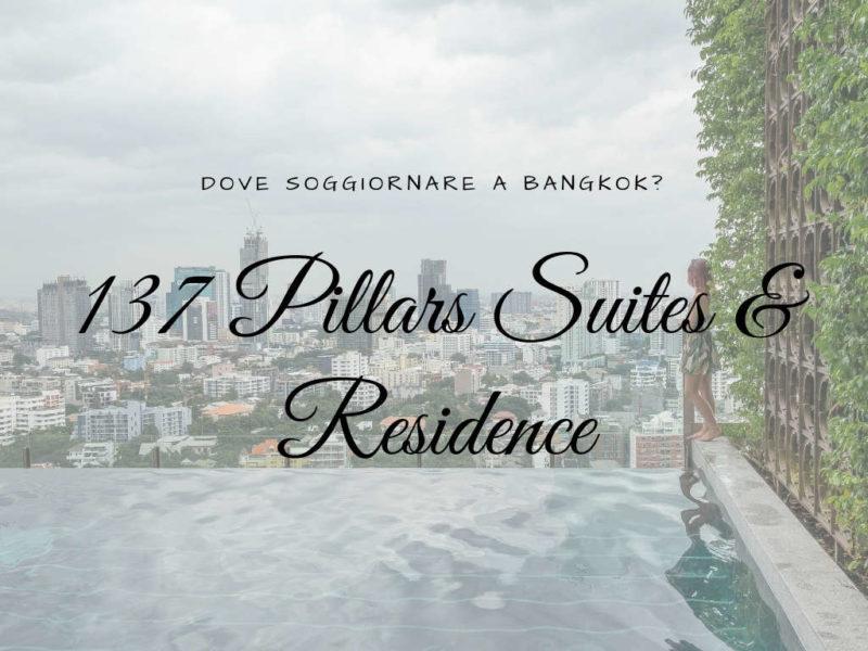 137 Pillars Suites & Residence di Bangkok, dove soggiornare a ...