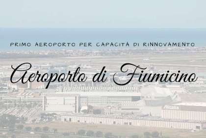 Aeroporto di Fiumicino: il primo aeroporto al mondo per capacità di rinnovamento