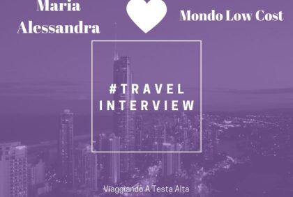 Travel Interview Maria Alessandra – Mondo Low Cost