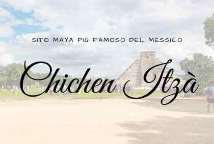 Visita di Chichen Itzà, il sito Maya più famoso del Messico