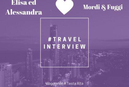 Travel Interview Elisa ed Alessandra – Mordi & Fuggi