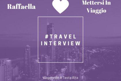 Travel Interview Raffaella – Mettersi In Viaggio
