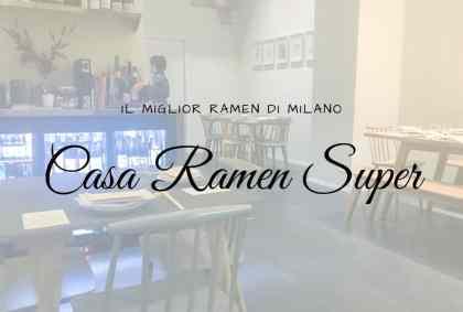 Casa Ramen Super, il miglior ramen di Milano