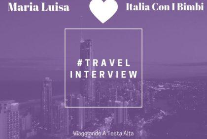 Travel Interview Maria Luisa – Italia Con I Bimbi