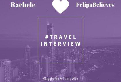 Travel Interview Rachele – FelipaBelieves