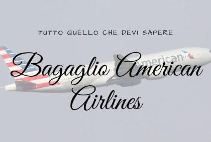 Bagaglio American Airlines: tutto quello che devi sapere