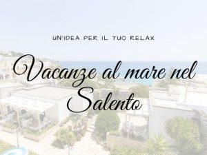 Vacanze al mare nel Salento