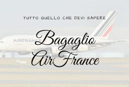 Bagaglio Air France: tutto quello che devi sapere