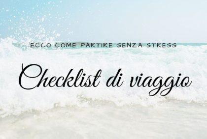 Checklist di viaggio: ecco come partire senza stress