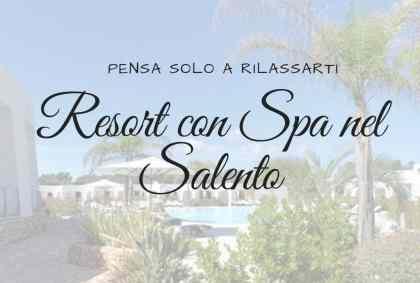 Resort con SPA nel Salento: pensa solo a rilassarti