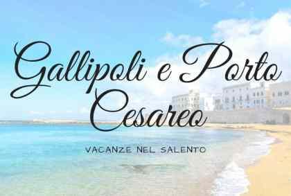 Vacanze nel Salento: Gallipoli e Porto Cesareo