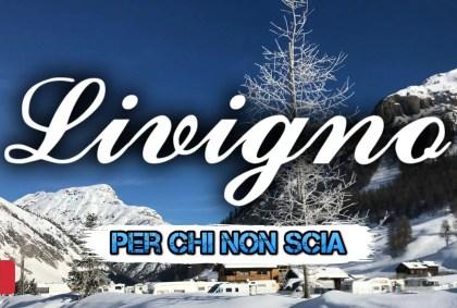 LIVIGNO per chi NON SCIA | Lombardia [VIDEO]