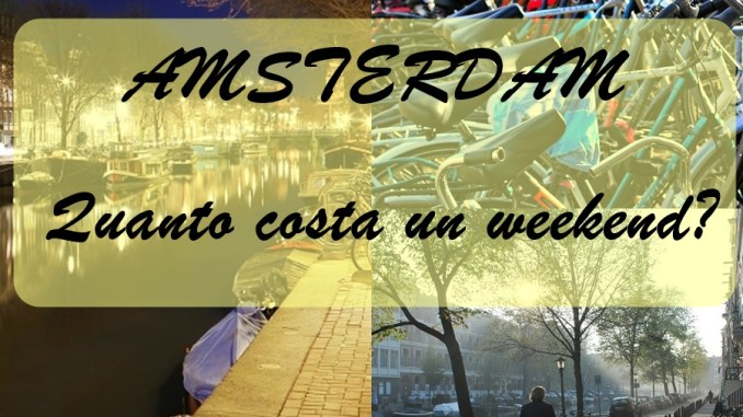 Amsterdam: quanto costa un weekend