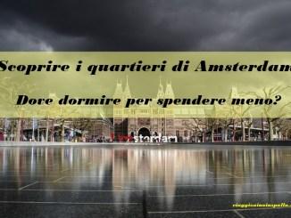 I quartieri di Amsterdam: dove dormire per spendere meno?