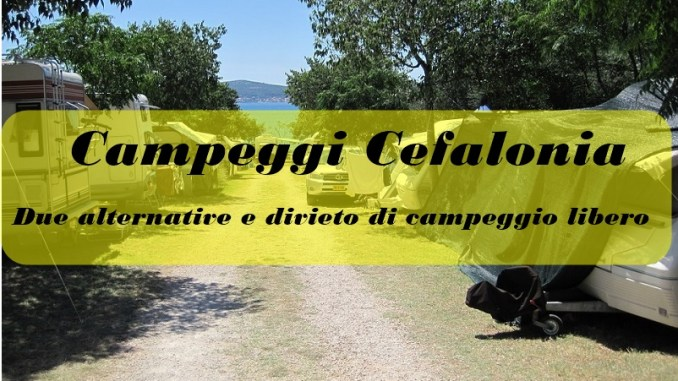 Campeggi Cefalonia: due alternative e divieto di campeggio libero