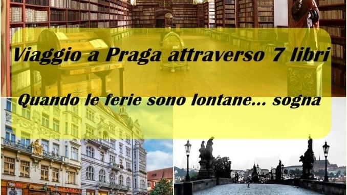 Viaggio a Praga attraverso 7 libri: quando le ferie sono lontane... sogna