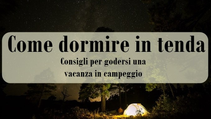 Come dormire in tenda
