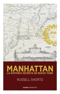 Viajad Viajad malditos- viajes- blog de viajes-viajar-Manhattan- Russell Shorto- historia secreta