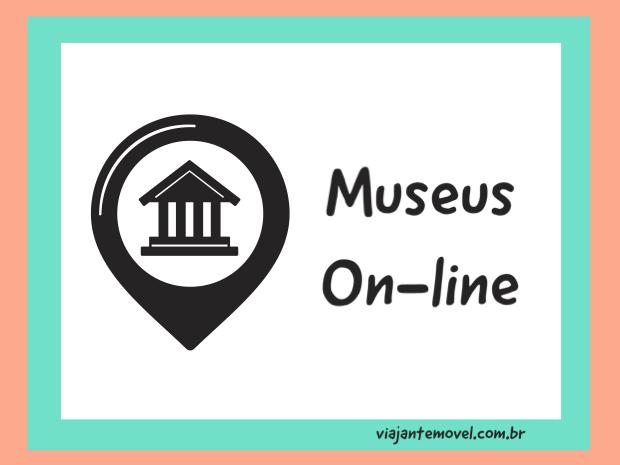 o que fazer na quarentena: Museus online
