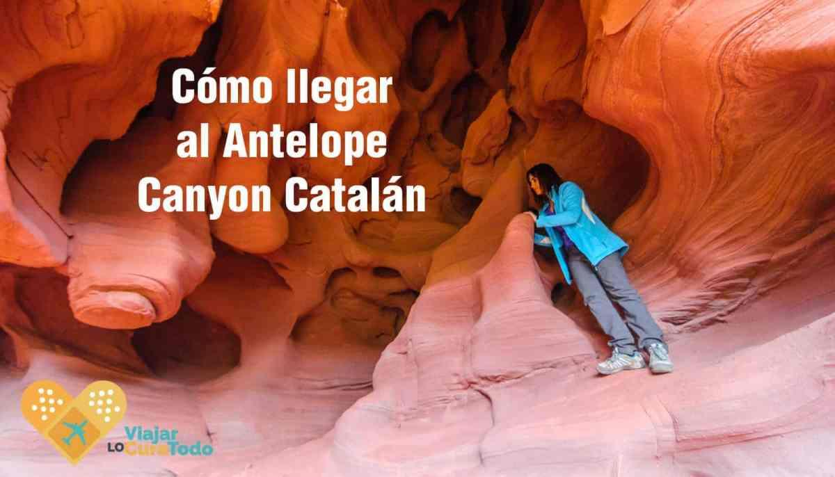 Cómo llegar al Antelope Canyon catalán