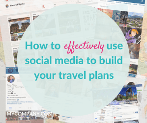 How to effectively use social media to build your travel plans