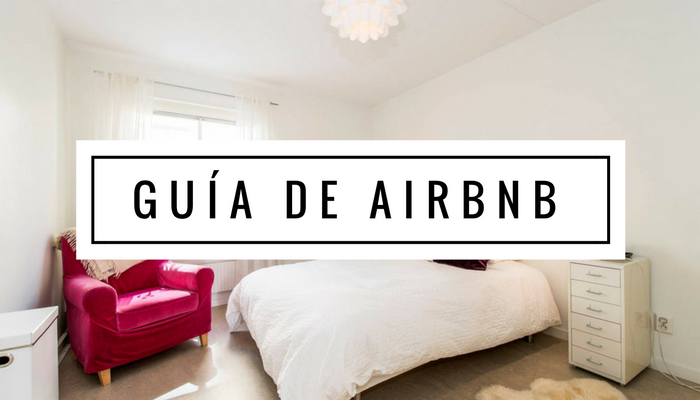 Guía de Airbnb. Viví como un local y Ahorrá en Alojamiento