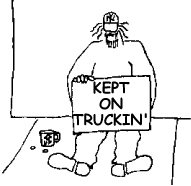 Panhandler with sign: KEPT ON TRUCKIN
