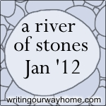 A River of Stones 2011 attentive writing challenge