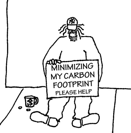 Homeless guy with sign: Minimizing my carbon footprint - please help