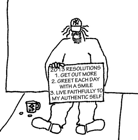 Homeless guy with sign: 2013 resolutions.