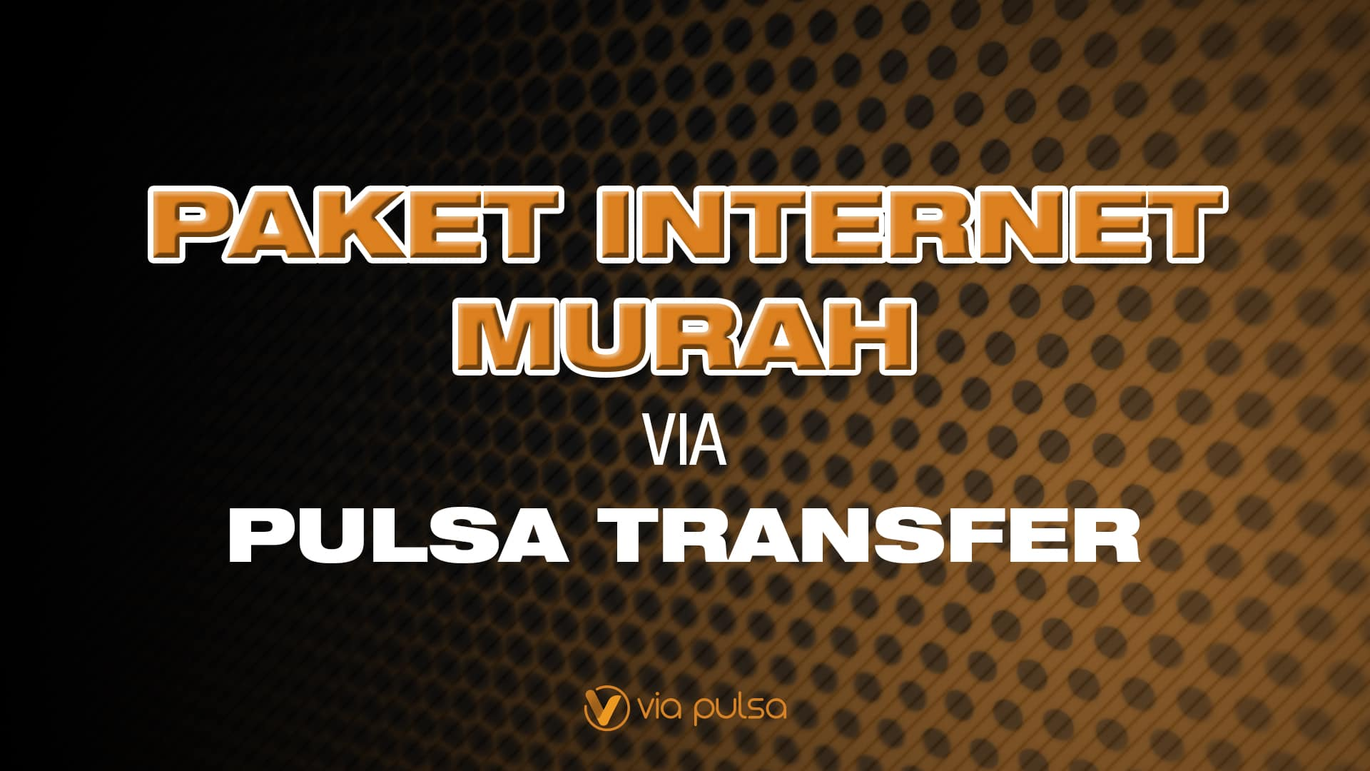 Background Artikel Paket Internet Murah Via Pulsa Transfer