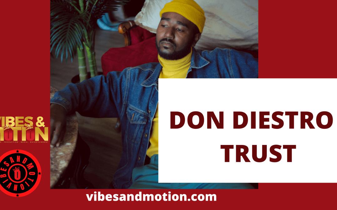 "Music: DON DIESTRO – ""TRUST"""