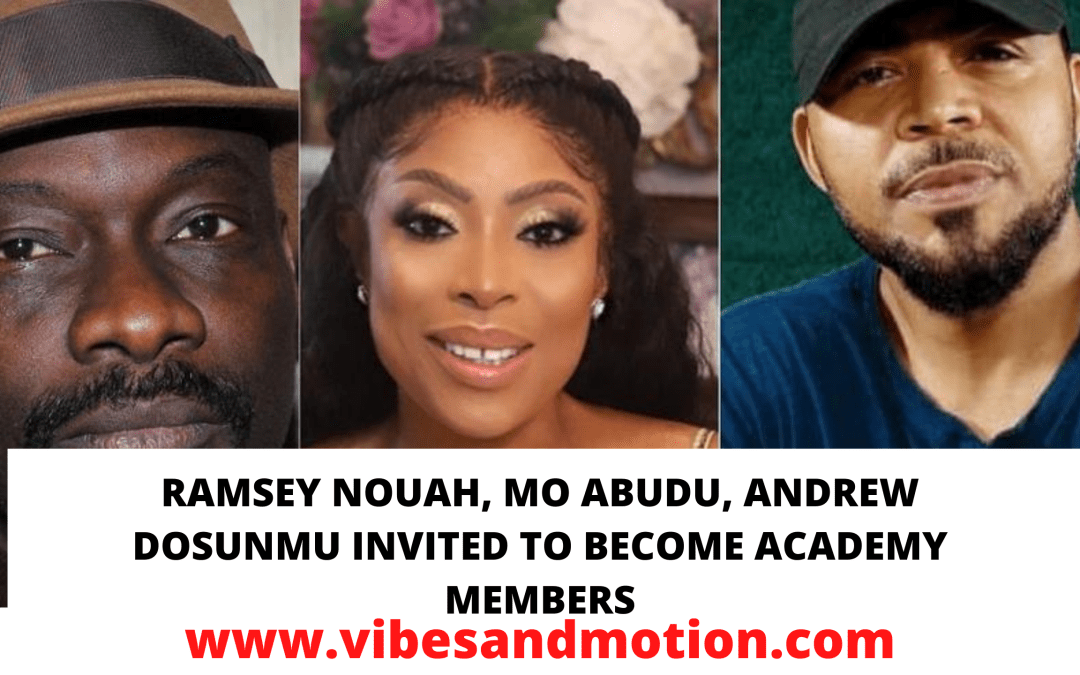 Ramsey Nouah, Mo Abudu, Andrew Dosunmu invited to become Academy members