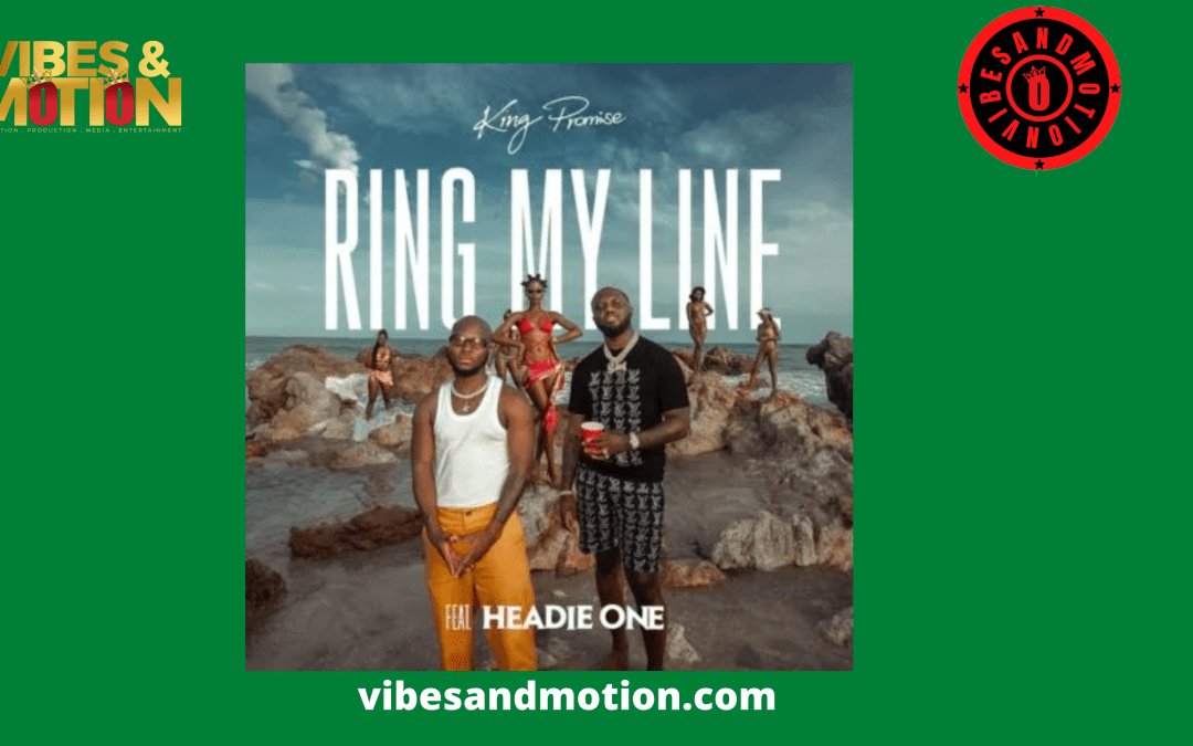 MUSIC: King Promise – Ring My Line ft. Headie One