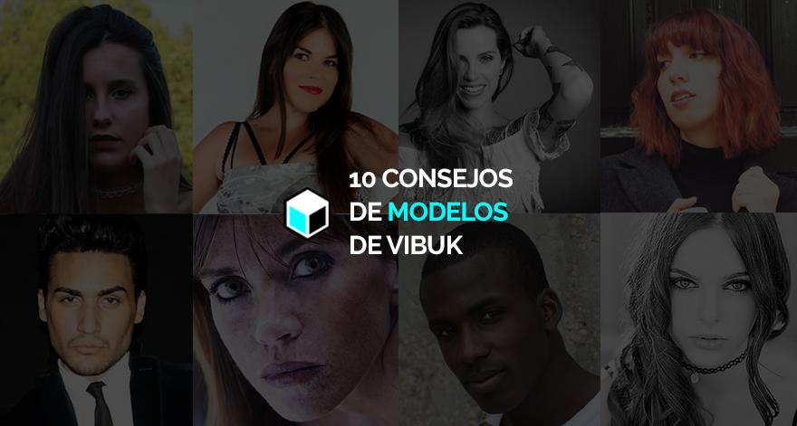 10 CONSEJOS DE MODELOS DE VIBUK