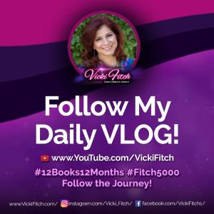 Follow my Daily VLOG on YouTube for the #Fitch5000 #12Books12Months Journey #BHAG18 - Vicki Fitch