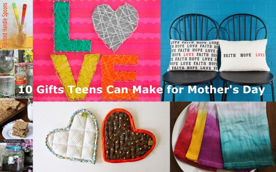 10 Gifts Teens Can Make for Mother's Day