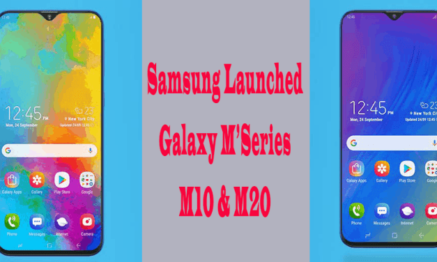 Samsung Launched New Galaxy M Series Smartphones M10 & M20 for Rs. 7,990 & 10,990 and goes for sale on 5th Feb Via Amazon India