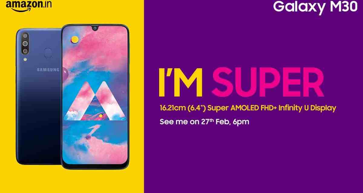 Samsung lined up with another M series Galaxy M30 with 6.4-inch Super AMOLED display, Triple rear Camera to be Launched on 27th Feb.
