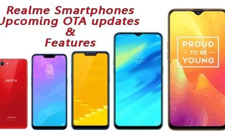 Realme Smartphones upcoming OTA Updates & Features