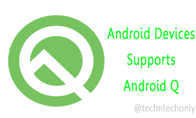 List of compatible Android devices to try Android Q
