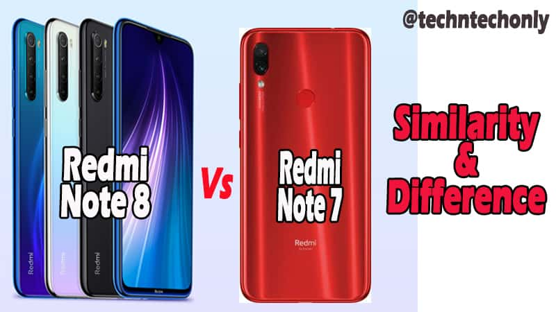 Redmi Note 8 VS Redmi Note 7 Similarity & Difference: Quad-camera & Processor Upgrade