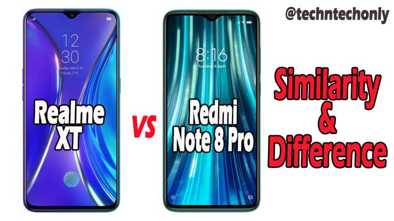 Redmi Note 8 Pro VS Realme XT Difference & Similarity: Which is Best?