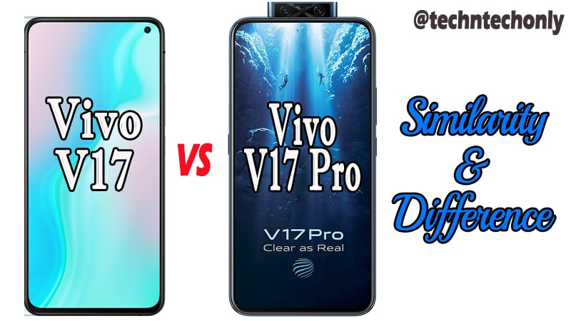 Vivo V17 vs Vivo V17 Pro Similarity & Difference