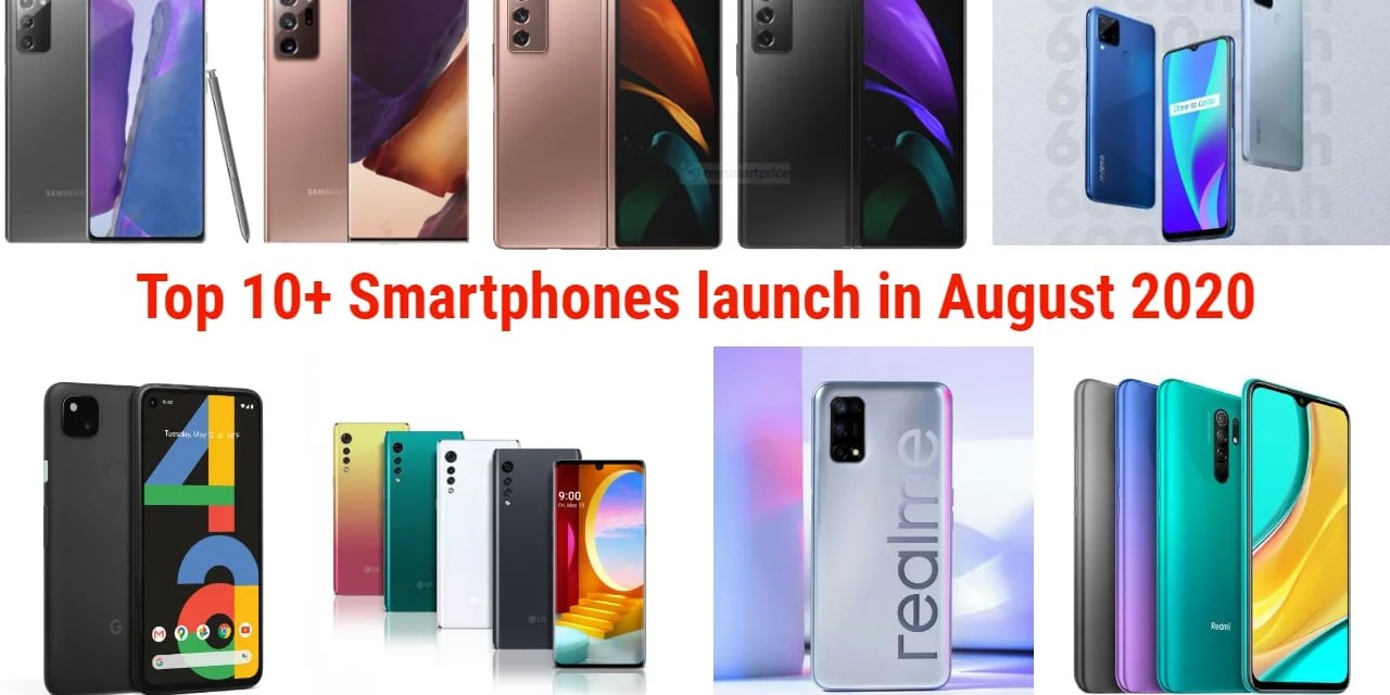 Top 10 + Upcoming mobiles launch in August 2020 with Specs & Features