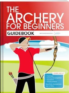 Cover for The Archery for Beginners Guidebook Paperback – Nov 2012