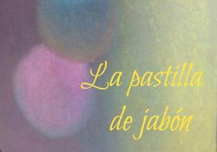 La pastilla de jabón. Un cuento corto de Juan José Millás; un texto difícil de catalogar y muy interesante. A disfrutar un rato