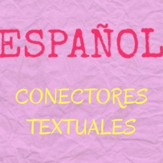 CONECTORES TEXTUALES. Tipos y ejemplos. Sirven para relacionar oraciones y párrafos en un texto. Aportan elegancia y estilo.