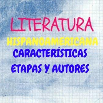 """LITERATURA HISPANOAMERICANA. CARACTERÍSTICAS, ETAPAS Y AUTORES. Desde su aparición hasta nuestros días, pasando por el """"boom""""."""