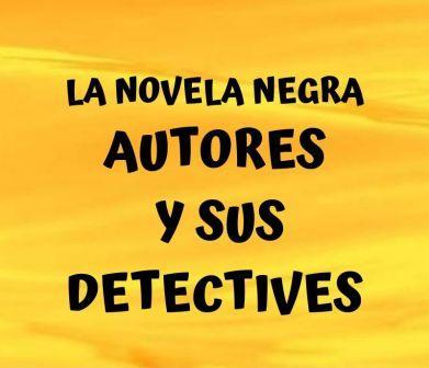 Autores de novela negra y sus detectives